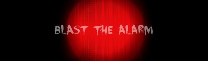 Blast the Alarm